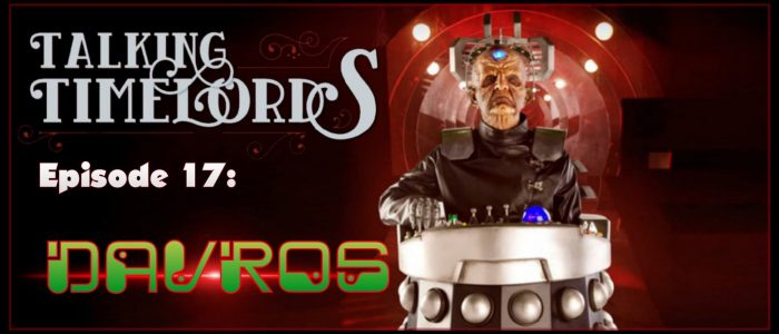 Talking Timelords Ep. 17: Davros