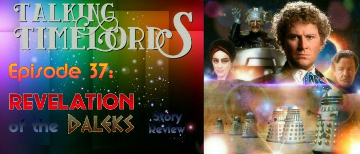 """Talking Timelords Ep. 37: """"Revelation of the Daleks"""" Story Review"""