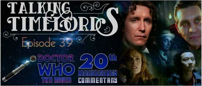 """Talking Timelords Ep. 39: """"Doctor Who: The Movie"""" Commentary"""