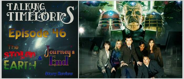 """Talking Timelords Ep. 46: """"The Stolen Earth"""" and """"Journey's End"""" Story Review"""