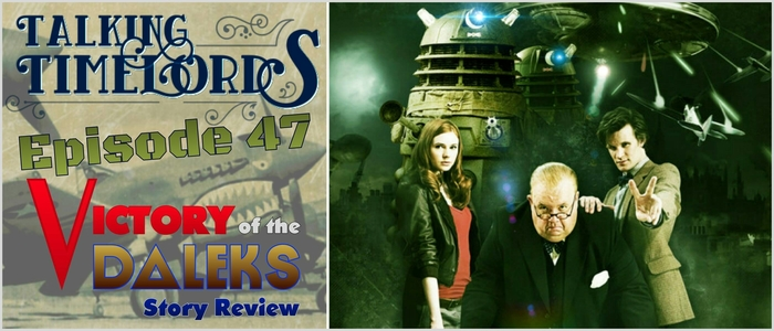 """Talking Timelords Ep. 47: """"Victory of the Daleks"""" Story Review"""