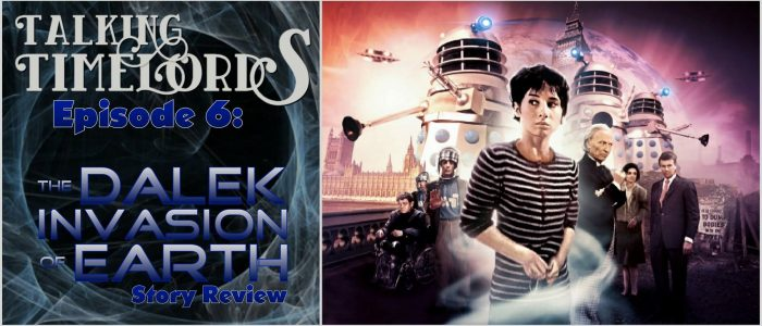 """Talking Timelords – Episode 6: """"The Dalek Invasion of Earth"""" Story Review"""