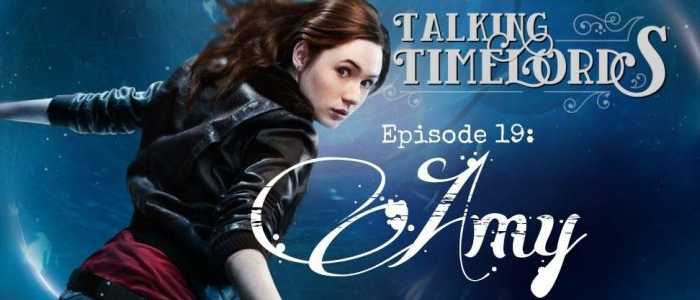 Talking Timelords Ep. 19: Amy