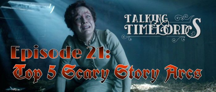 Talking Timelords Ep. 21: Top Scariest Episodes!