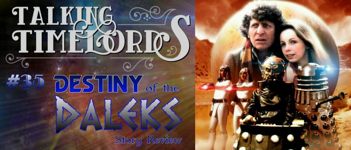 """Talking Timelords Ep. 35: """"Destiny of the Daleks"""" Story Review"""