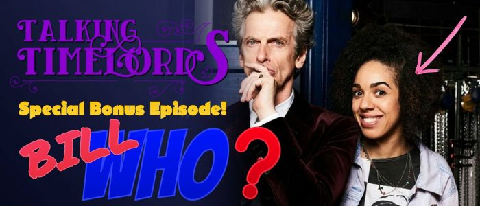 Talking Timelords — Bonus Episode: Bill Who?