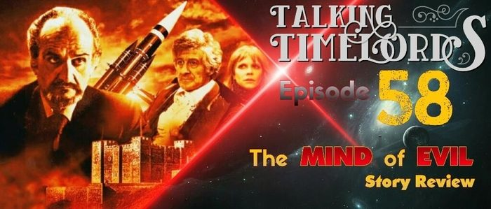 "Talking Timelords Ep. 58: ""The Mind of Evil"""