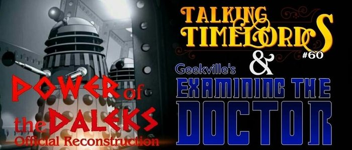 Talking Timelords Ep. 60: Power of the Daleks (Official Reconstruction)