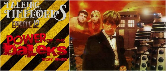 "Talking Timelords Ep. 12: ""The Power of the Daleks"" Story Review"