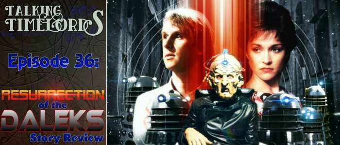 "Talking Timelords Ep. 36: ""Resurrection of the Daleks"" Story Review"