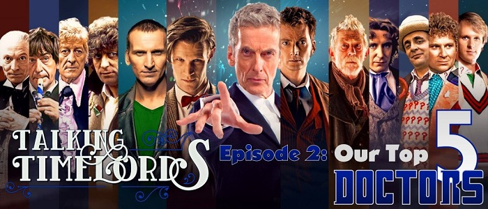 Talking Timelords – Episode 2: Our Top Five Doctors