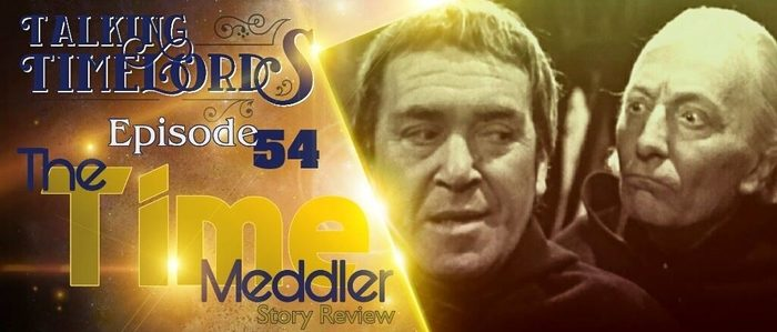 "Talking Timelords Ep. 54: ""The Time Meddler"""