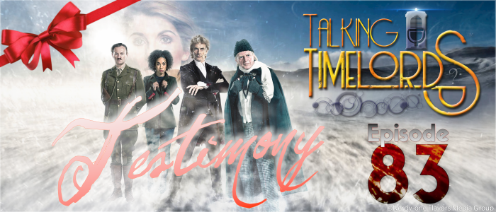 Talking Timelords Ep. 83: Testimony